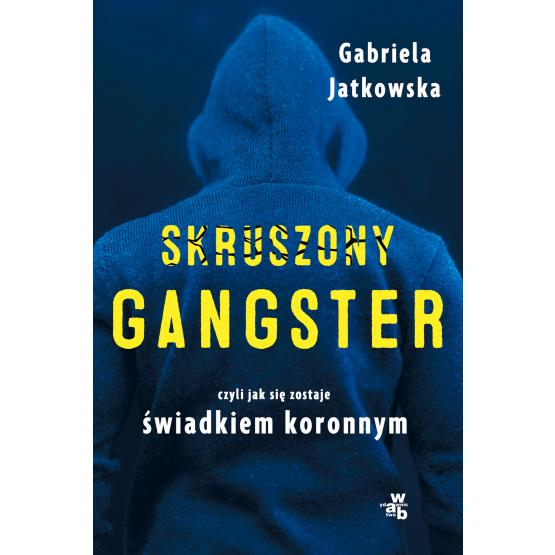 Książka Skruszony gangster Gabriela Jatkowska