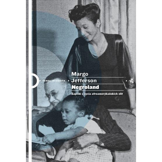 Książka Negroland. Zapiski z życia afroamerykańskich elit Jefferson Margo