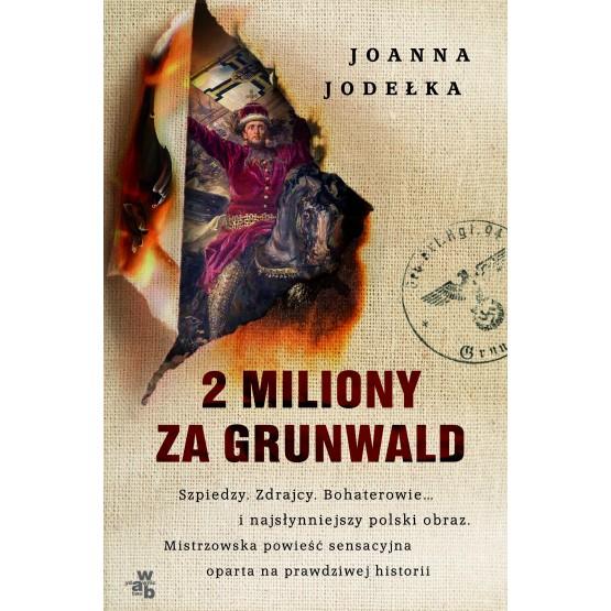 Książka 2 miliony za Grunwald Jodełka Joanna
