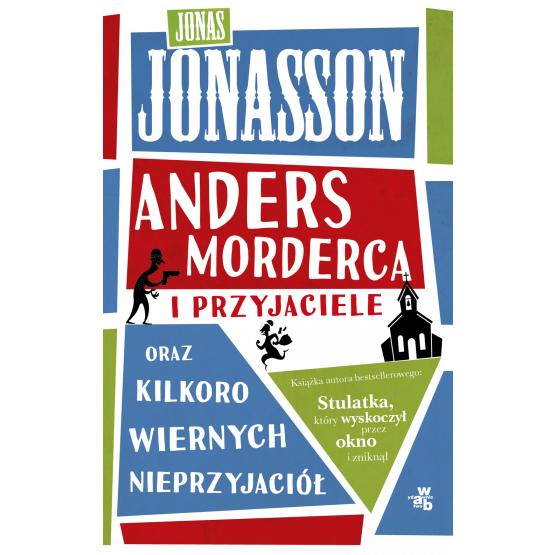 Książka Anders Morderca i przyjaciele (oraz kilkoro wiernych nieprzyjaciół) Jonasson Jonas