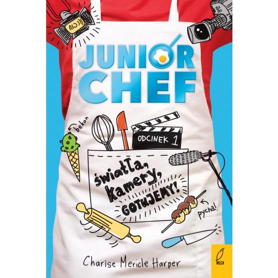 Książka JuniorChef. Światła, kamery, gotujemy! Tom 1 Harper Charise Mericle