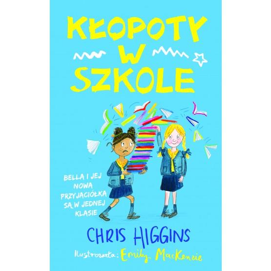 Książka Kłopoty w szkole Higgins Chris