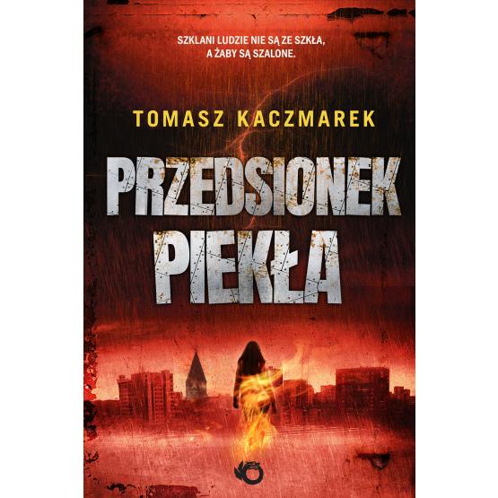 Książka Przedsionek piekła Tomasz Kaczmarek