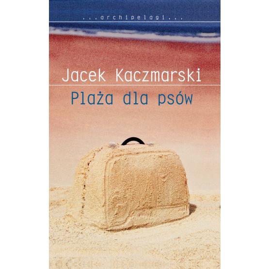 Książka Plaża dla psów Kaczmarski Jacek