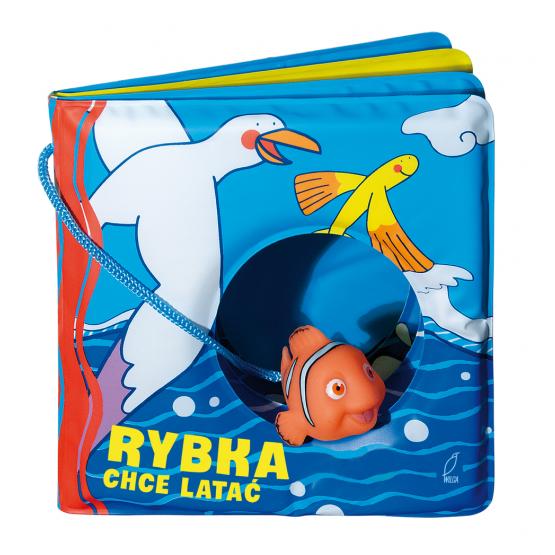 Książka Książeczki kąpielowe. Rybka chce latać Praca zbiorowa