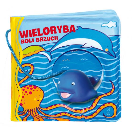 Książka Książeczki kąpielowe. Wieloryba boli brzuch Praca zbiorowa