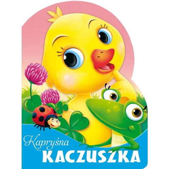 Książka Kapryśna kaczuszka. Wykrojnik Kozłowska Urszula