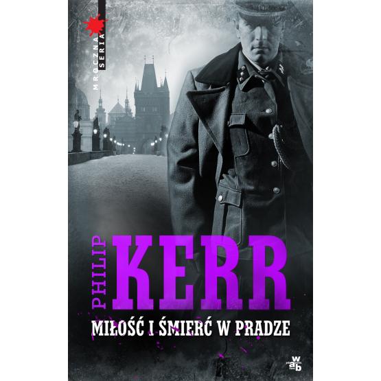 Książka Miłość i śmierć w Pradze Kerr Phillip