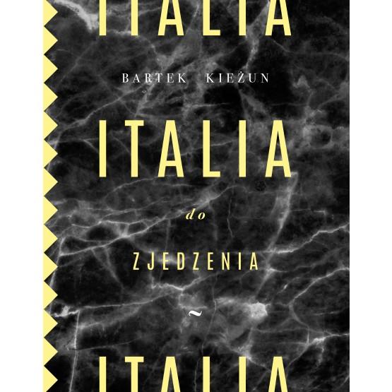 Książka Italia do zjedzenia Kieżun Bartek