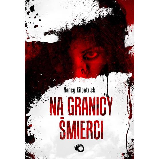 Książka Na granicy śmierci Kilpatrick Nancy