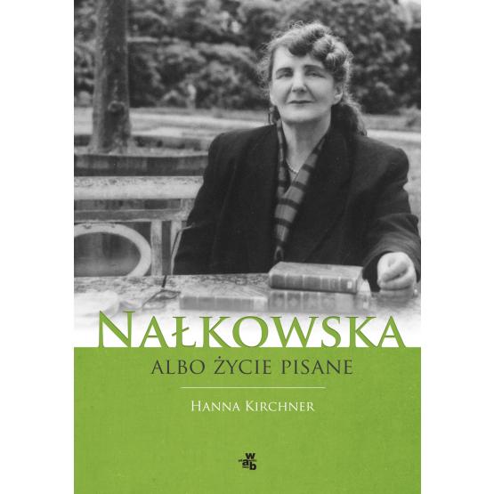 Książka Nałkowska albo życie pisane Krichner Hanna