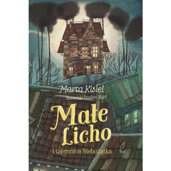 Książka Małe Licho i tajemnica Niebożątka Kisiel Marta