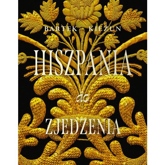 Książka Hiszpania do zjedzenia Bartek Kieżun