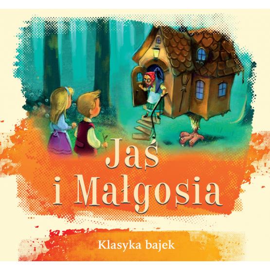 Książka Jaś i Małgosia. Klasyka bajek Praca zbiorowa