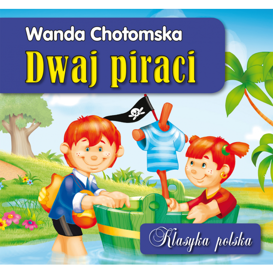 Książka Dwaj piraci. Klasyka polska Chotomska Wanda