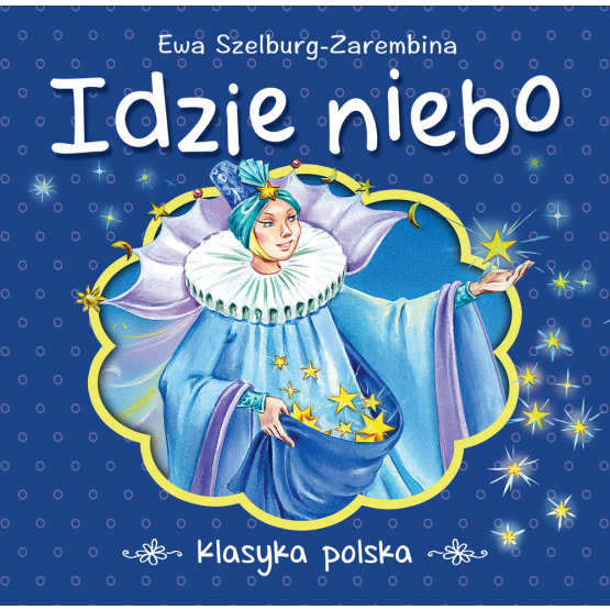 Książka Idzie niebo. Klasyka polska Szelburg-Zarembina Ewa
