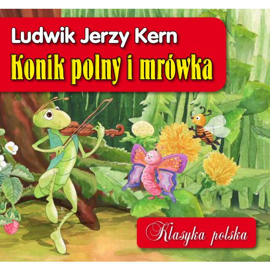 Książka Konik polny i mrówka.Klasyka polska Kern Jerzy Ludwik
