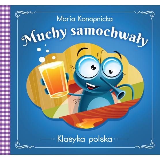 Książka Muchy samochwały. Klasyka polska Konopnicka Maria
