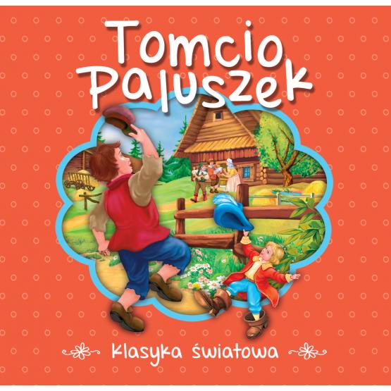 Książka Tomcio Paluszek. Klasyka światowa Praca zbiorowa