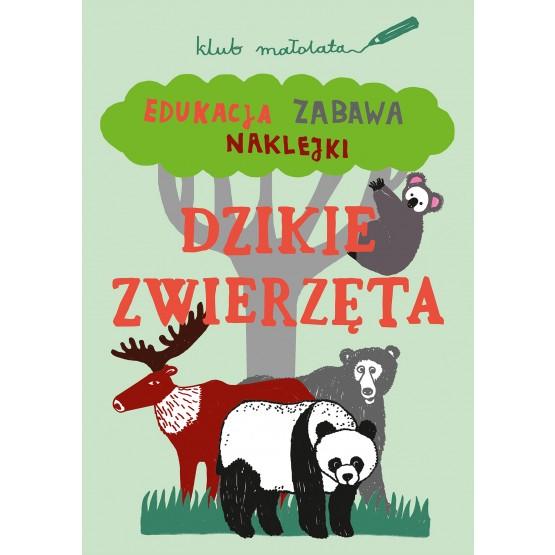 Książka Klub małolata. Dzikie zwierzęta praca zbiorowa