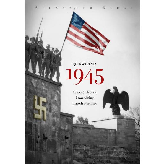 Książka 30 kwietnia 1945 Kluge Alexander