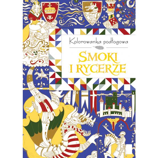 Książka Kolorowanka podłogowa. Smoki i rycerze Praca zbiorowa