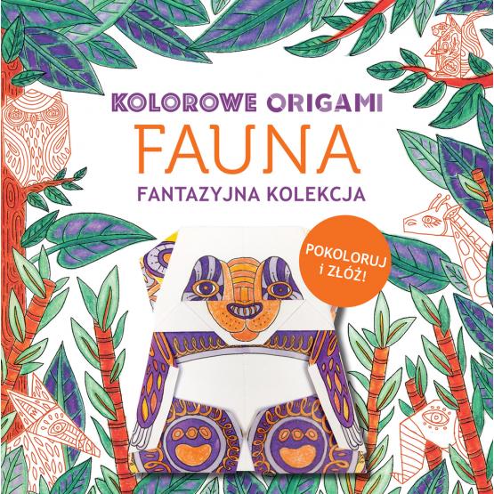 Książka Kolorowanka z origami. Fauna. Fantazyjna kolekcja Praca zbiorowa