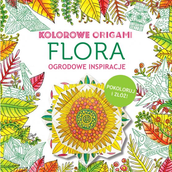 Książka Kolorowanka z origami. Flora. Ogrodowe inspiracje Praca zbiorowa
