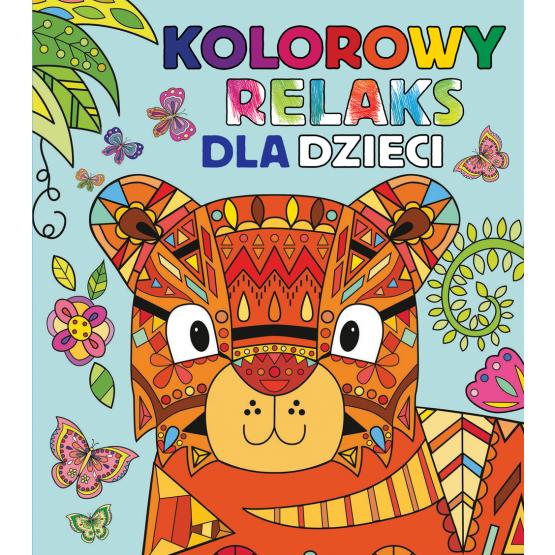 Książka Kolorowy relaks dla dzieci Praca zbiorowa