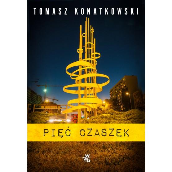Książka Pięć czaszek Konatkowski Tomasz