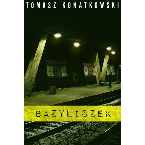 Książka Bazyliszek Konatkowski Tomasz
