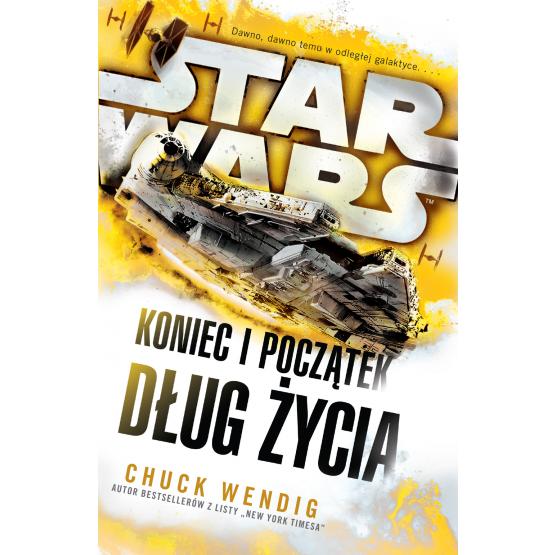 Książka Star Wars. Koniec i początek. Dług życia Wendig Chuck