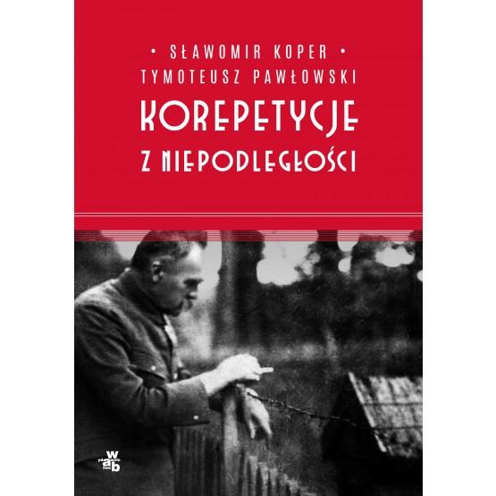 Książka Korepetycje z niepodleglości Koper Sławomir Pawłowski Tymoteusz