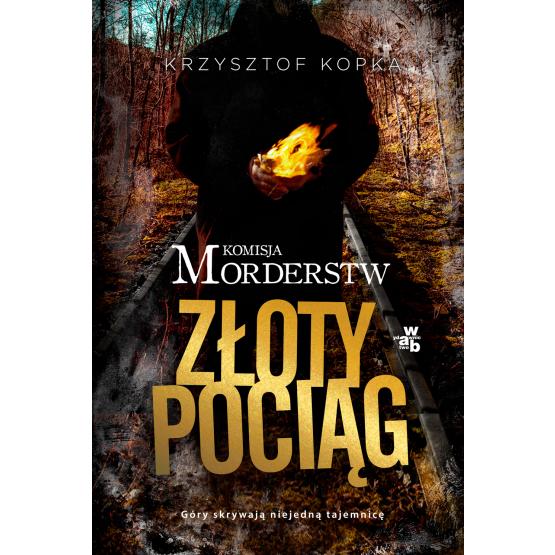 Książka Komisja Morderstw. Złoty Pociąg Kopka Krzysztof