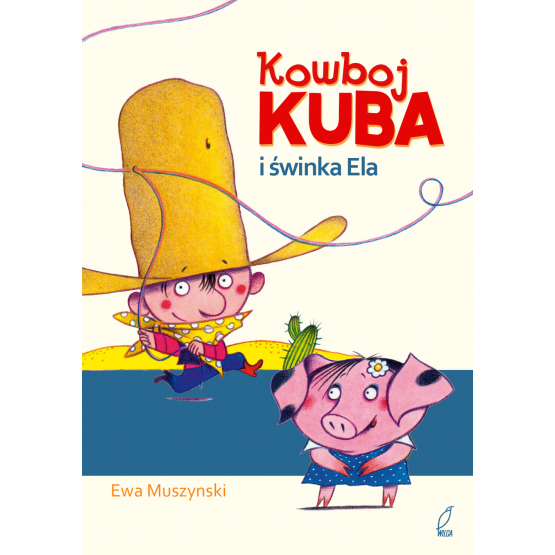Książka Kowboj Kuba i świnka Ela Praca zbiorowa