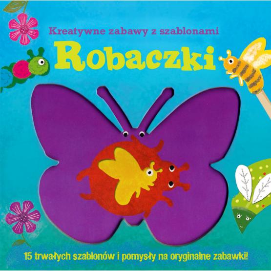 Książka Robaczki. Kreatywne zabawy z szablonami Hambleton Laura