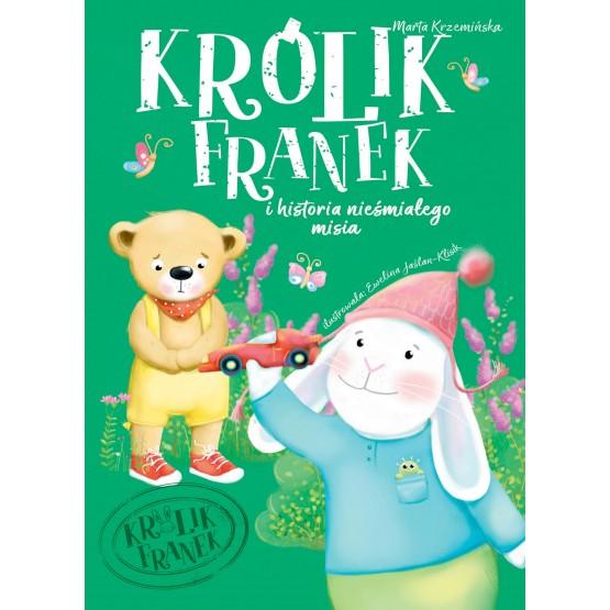 Książka Królik Franek i historia nieśmiałego misia Krzemińska Marta