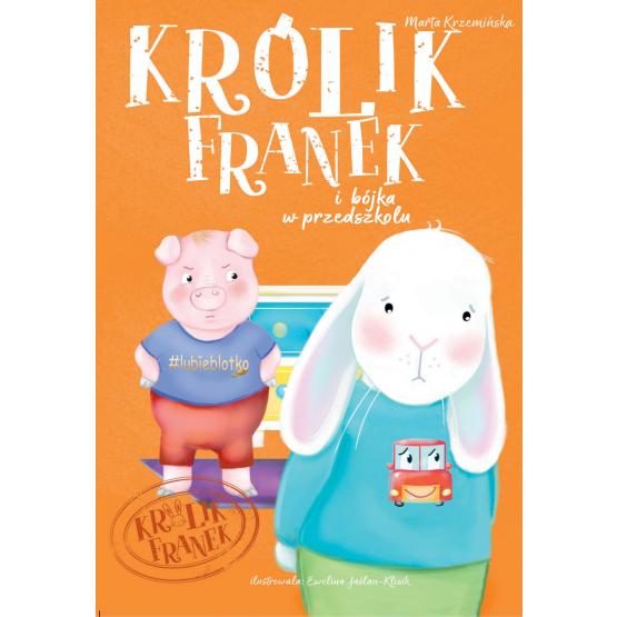Książka Królik Franek i bójka w przedszkolu Krzemińska Marta