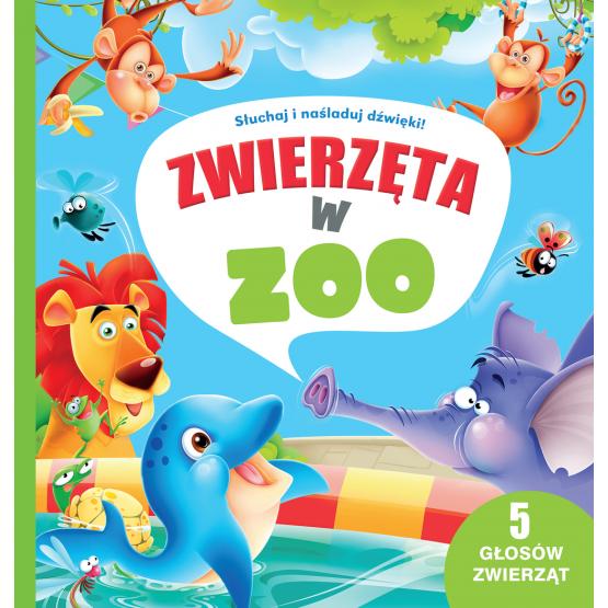 Książka 5 dźwięków. Zwierzęta w zoo Praca zbiorowa