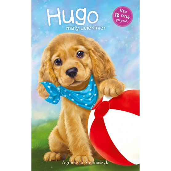 Książka Kto mnie przytuli? Hugo mały uciekinier Stelmaszyk Agnieszka