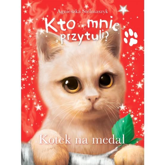 Książka Kto mnie przytuli? Kotek na medal Stelmaszyk Agnieszka