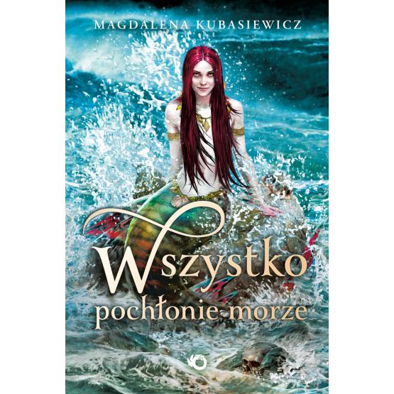 Książka Wszystko pochłonie morze Magdalena Kubasiewicz