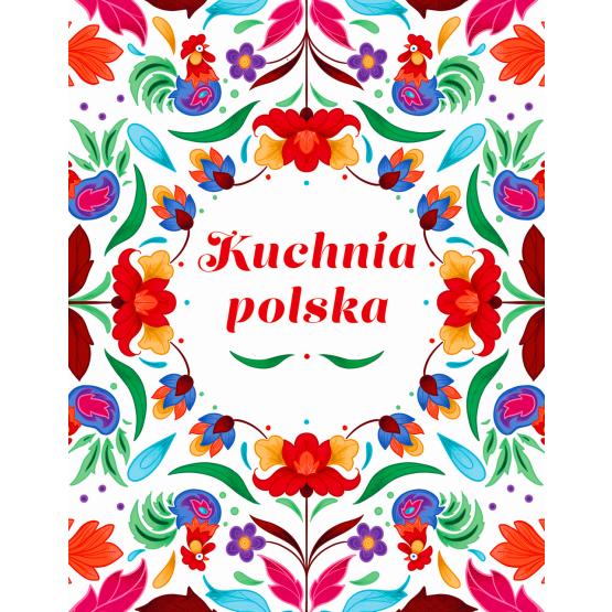 Książka Kuchnia Polska. Swojskie smaki w dobrym stylu Praca zbiorowa