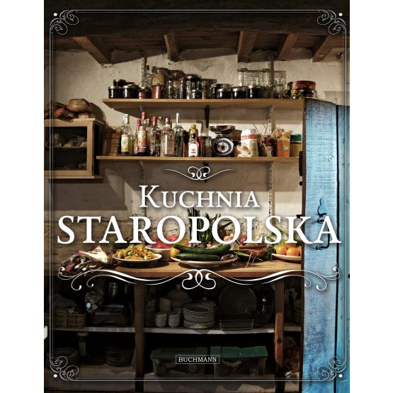 Książka Kuchnia staropolska Praca zbiorowa
