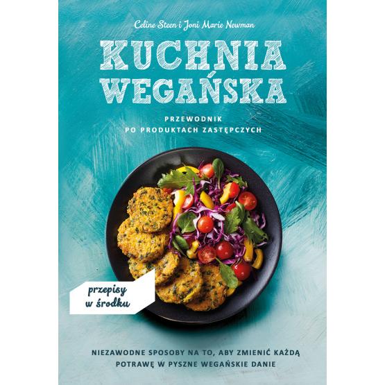 Książka Kuchnia wegańska. Przewodnik po produktach zastępczych Celine Steen