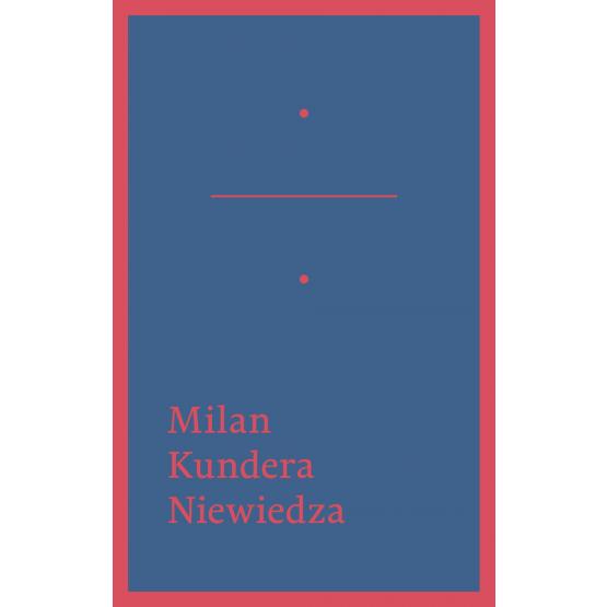 Książka Niewiedza Kundera Milan