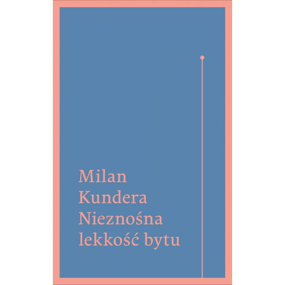 Książka Nieznośna lekkość bytu Kundera Milan
