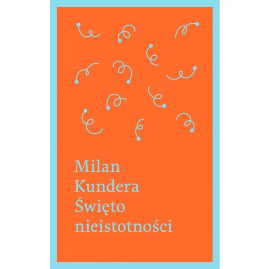 Książka Święto nieistotności Kundera Milan