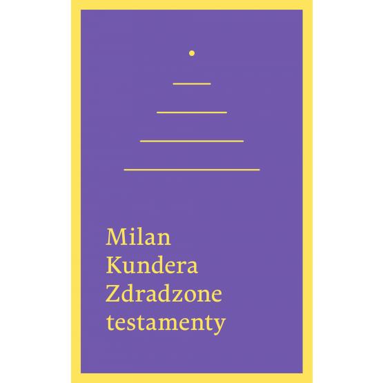 Książka Zdradzone testamenty Kundera Milan