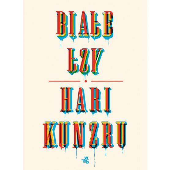 Książka Białe łzy Kunzru Hari